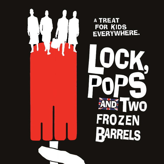 Lock, Pops & Two Frozen Barrels